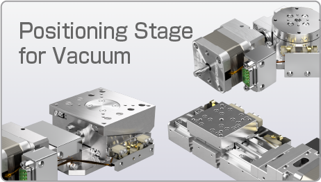 Positioning Stage for Vacuum