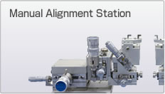 Manual Alignment Station